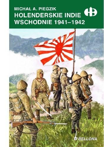 Okładka książki Holenderskie Indie Wschodnie 1941-1942