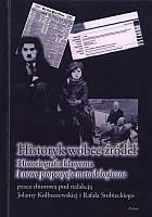 Historyk wobec źródeł. Historiografia klasyczna i nowe propozycje metodologiczne
