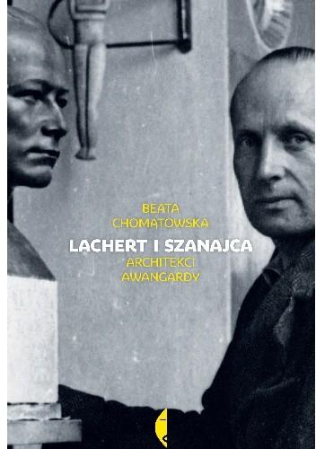 Okładka książki Lachert i Szanajca. Architekci awangardy