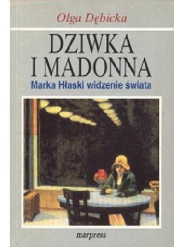 Okładka książki Dziwka i Madonna. Marka Hłaski widzenie świata