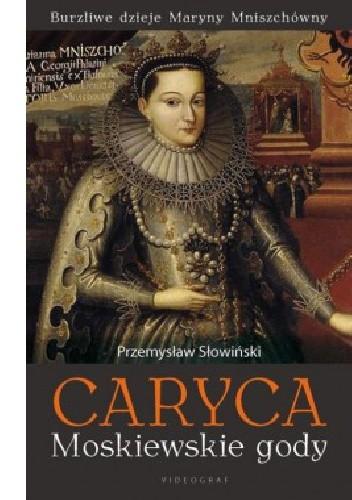 Okładka książki Caryca. Moskiewskie gody