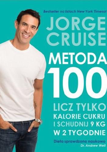 Okładka książki Metoda 100. Licz tylko cukrowe kalorie i schudnij 9 kg w 2 tygodnie