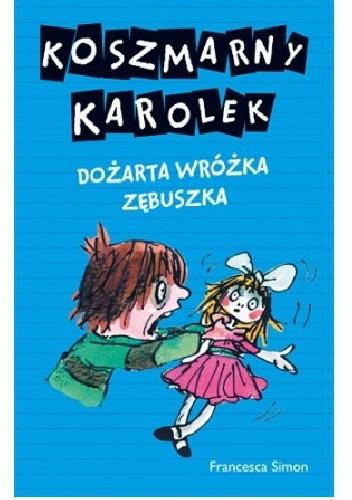 Okładka książki Koszmarny Karolek. Dożarta Wróżka Zębuszka