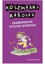 Okładka książki Koszmarny Karolek. Megabombowe wyczyny sportowe