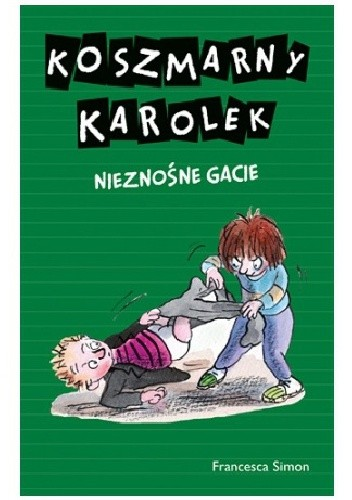Okładka książki Koszmarny Karolek. Nieznośne gacie