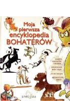Moja pierwsza encyklopedia bohaterów
