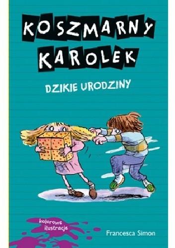 Okładka książki Koszmarny Karolek. Dzikie urodziny
