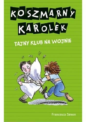 Okładka książki Koszmarny Karolek. Tajny Klub na wojnie