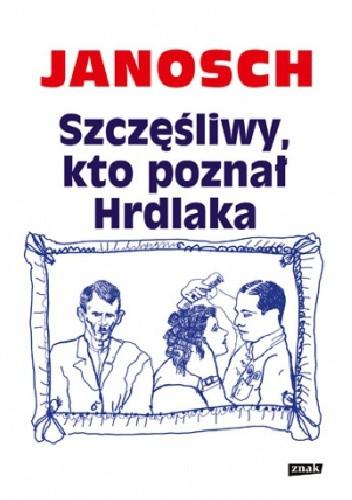 Okładka książki Szczęśliwy, kto poznał Hrdlaka