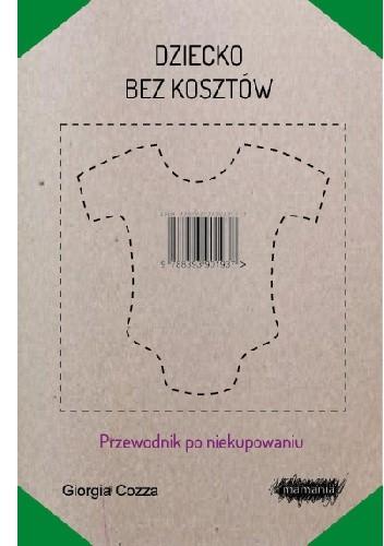 Okładka książki Dziecko bez kosztów. Przewodnik po niekupowaniu