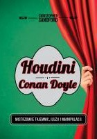 Houdini i Conan Doyle. Mistrzowie tajemnic, iluzji i manipulacji
