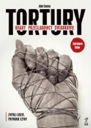 Okładka książki Tortury. Ofiary. Prześladowcy. Świadkowie