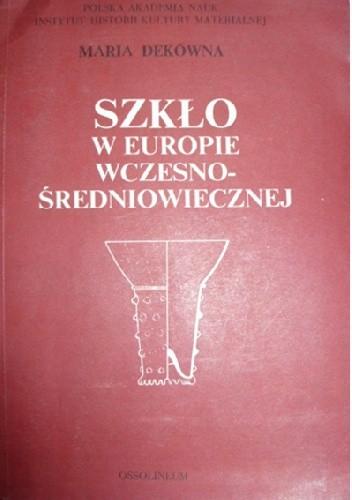 Okładka książki Szkło w Europie wczesnośredniowiecznej