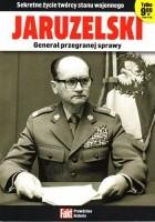 Jaruzelski, generał przegranej sprawy. Sekretne życie twórcy stanu wojennego.