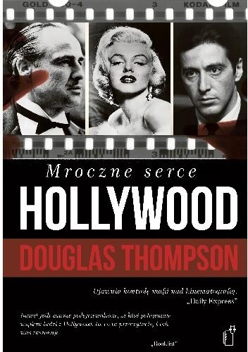 Okładka książki Mroczne serce Hollywood