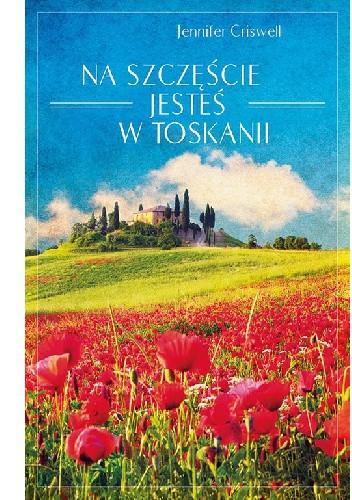 Okładka książki Na szczęście jesteś w Toskanii