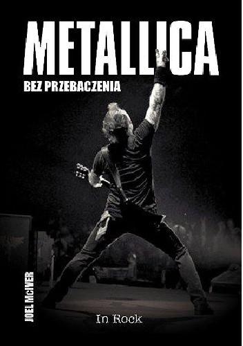 Okładka książki Metallica. Bez przebaczenia