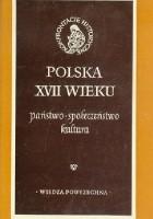 Polska XVII wieku. Państwo, społeczeństwo, kultura.