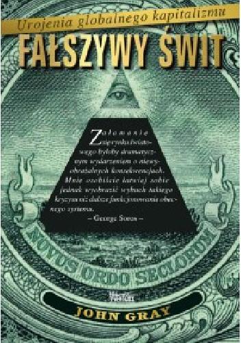 Okładka książki Fałszywy świt. Urojenia globalnego kapitalizmu.