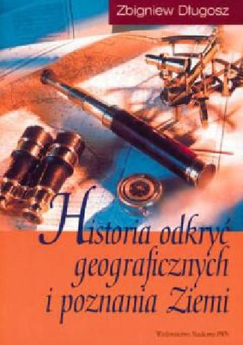 Okładka książki Historia odkryć geograficznych i poznania Ziemi