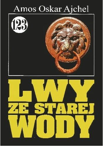 Okładka książki Lwy ze Starej Wody