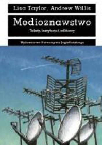 Okładka książki Medioznawstwo. Teksty, instytucje i odbiorcy
