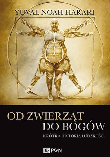 Okładka książki Od zwierząt do bogów. Krótka historia ludzkości