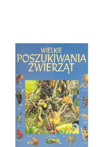 Okładka książki Wielkie poszukiwania zwierząt