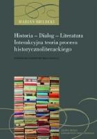 Historia - Dialog - Literatura. Interakcyjna teoria procesu historycznoliterackiego