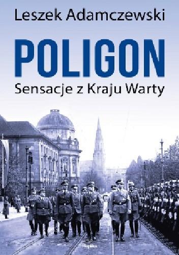 Okładka książki Poligon. Sensacje z kraju Warty