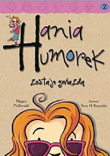 Okładka książki Hania Humorek zostaje gwiazdą