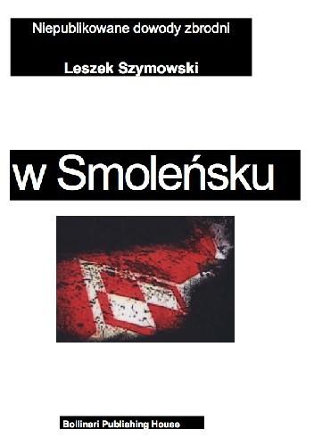 Okładka książki Zamach w Smolensku. Niepublikowane dowody zbrodni