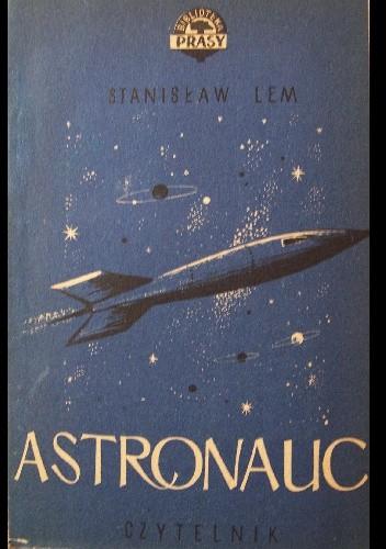 Okładka książki Astronauci, tom I