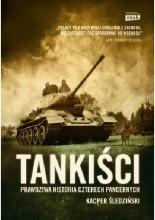 Okładka książki Tankiści. Prawdziwa historia czterech pancernych