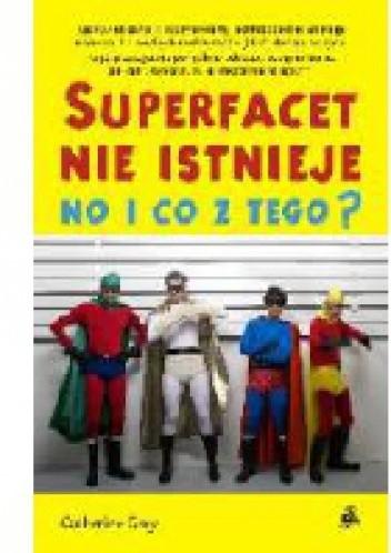 Okładka książki Superfacet nie istnieje, no i co z tego?
