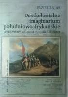 Postkolonialne imaginarium południowoafrykańskie literatury polskiej i niderlandzkiej