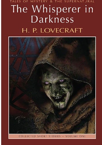 Okładka książki The Whisperer In Darkness: Collected Stories Volume I
