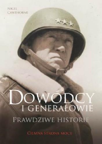 Okładka książki Dowódcy i generałowie. Prawdziwe historie
