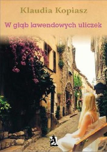 Okładka książki W głąb lawendowych uliczek