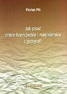 Okładka książki Jak pisać prace licencjackie i magisterskie z geografii