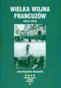 Okładka książki Wielka wojna francuzów 1914-1918