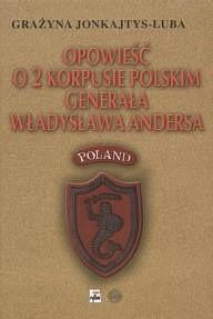 Okładka książki Opowieść o 2 Korpusie Polskim generała Władysława Andersa