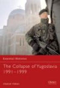 Okładka książki Collapse of Yugoslavia 1991-1999