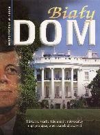 Okładka książki Biały Dom. Historyczne miejsca
