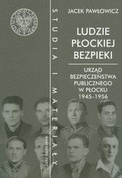 Okładka książki Ludzie płockiej bezpieki Urząd bezpieczeństwa publicznego w Płocku 1945-1956 t.10 /Studia i mate