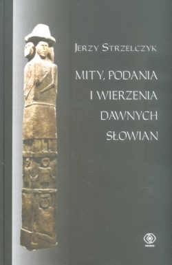 Okładka książki Mity, podania i wierzenia dawnych Słowian