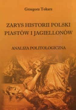Okładka książki zarys historii Polski Piastów i Jagiellonów. Analiza politologiczna