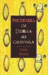 Okładka książki Poczwarka. Od dziecka do człowieka