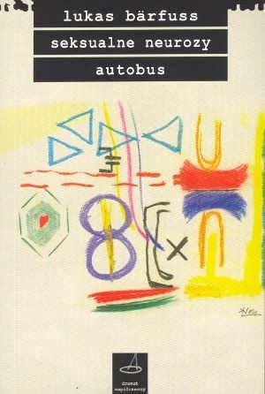 Okładka książki Seksualne neurozy Autobus