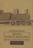 Okładka książki Ikona nowoczesności. Kolej w literaturze polskiej